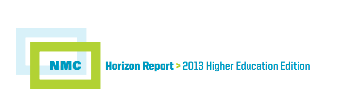NMC Horizon Report: 2013 Higher Education Edition